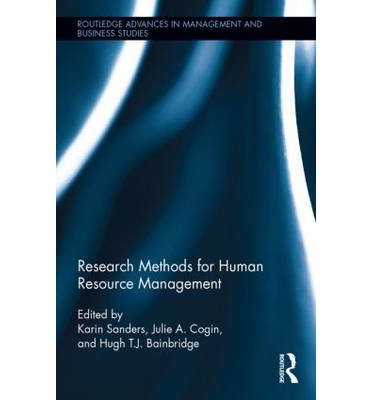 [(Research Methods for Human Resource Management)] [ Edited by Karin Sanders, Edited by Julie A. Cogin, Edited by Hugh T.J. Bainbridge ] [March, 2014]