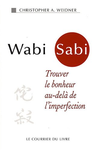 Wabi Sabi : Trouver le bonheur au-delà de l'imperfection