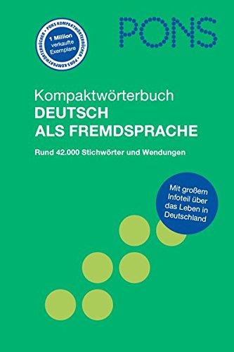 Preisvergleich Produktbild PONS Kompaktwörterbuch Deutsch als Fremdsprache. Mit rund 42.000 Stichwörtern und Wendungen.