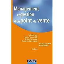 Management et gestion d'un point de vente - 2ème édition: Relation client - Gestion commerciale - Gestion économique - Management des équipes