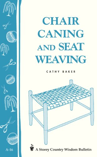 Chair Caning and Seat Weaving: Storey Country Wisdom Bulletin A-16 (English Edition) -