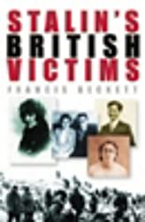 Stalin's British Victims: The Story of Rosa Rust by Francis Beckett (29-Sep-2004) Hardcover