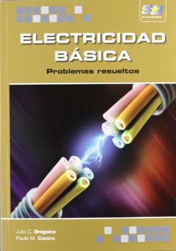 Electricidad Básica. Problemas resueltos por Julio Claudio Brégains
