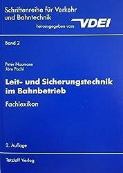Leit- und Sicherungstechnik im Bahnbetrieb: Fachlexikon