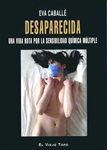 Desaparecida. Una vida rota por la Sensibilidad Química Múltiple. (Spanish Edition)