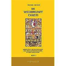 Die Wiederkunft Christi II: Meditative Betrachtungen zum Bewusstseinswandel in der Gegenwart (Edition Sophien-Akademie)