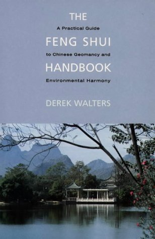 Feng Shui Handbook: A Practical Guide to Chinese Geomancy and Environmental Harmony by Derek Walters (1996-01-08)