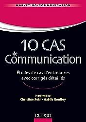 10 cas de Communication - Etudes de cas d'entreprises avec corrigés détaillés
