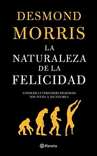 La naturaleza de la felicidad por Desmond Morris