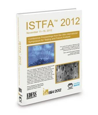 istfa-2012-proceedings-from-the-38th-international-symposium-for-testing-and-failure-analysis-by-asm