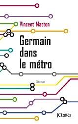 Germain dans le métro (Romans contemporains)