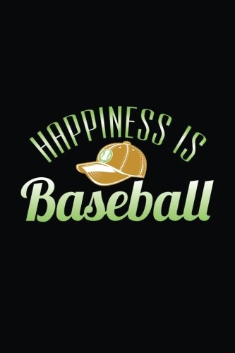 Happiness Is Baseball: Baseball Notebook Journals por Dartan Creations