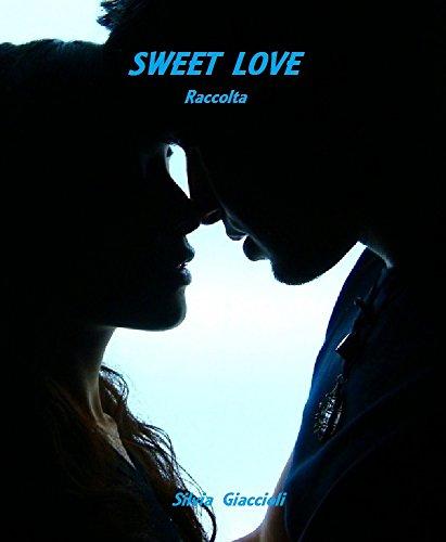 Sweet Love. Raccolta
