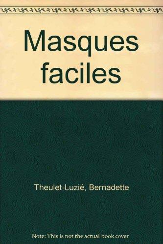 Masques faciles par Bernadette Theulet-Luzié