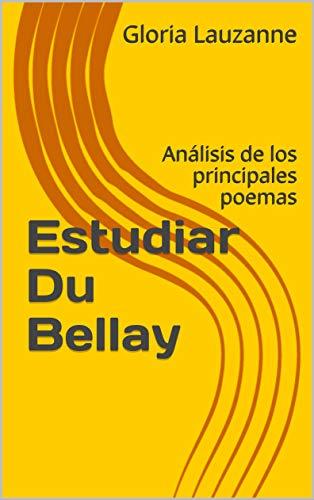 Estudiar Du Bellay: Análisis de los principales poemas por Gloria Lauzanne