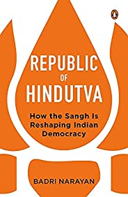 Republic of Hindutva: How the Sangh Is Reshaping Indian Democracy