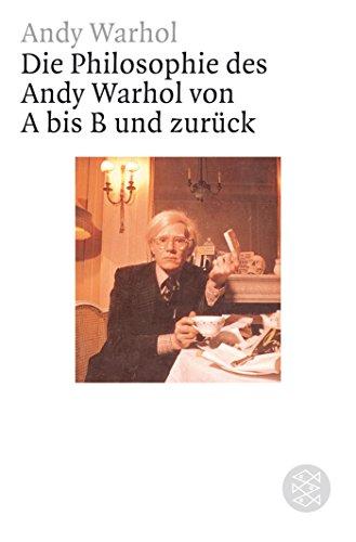Die Philosophie des Andy Warhol von A bis B und zurück