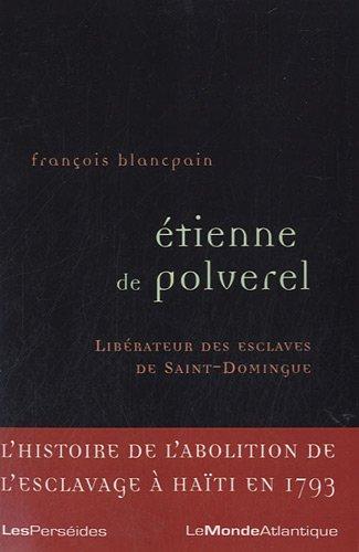 etienne-de-polverel-1738-1795-le-librateur-des-esclaves-de-saint-domingue
