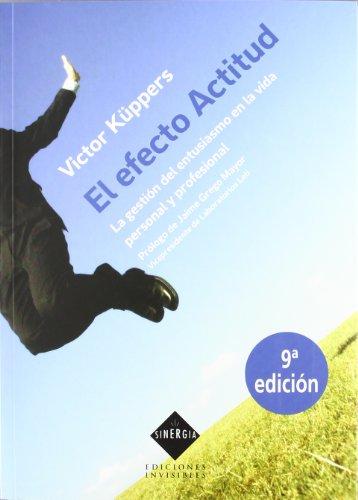 El efecto actitud: La gestión del entusiasmo en la vida personal y profesional (Sinergia) por Victor Küppers