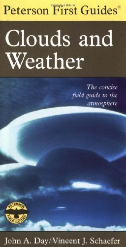 Peterson First Guide to Clouds and Weather by Schaefer, Vincent J., Peterson, Roger Tory (1998) Paperback