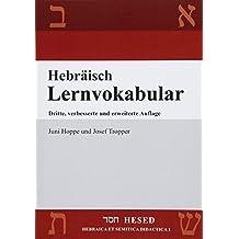 Hebräisch Lernvokabular: 500 Vokabeln, thematisch angeordnet in 60 Lektionen, zum täglichen Lernen und Wiederholen (HESED)