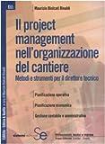 Il project management nell'organizzazione del cantiere. Metodi e strumenti per il direttore tecnico