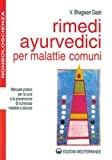 eBook Gratis da Scaricare Rimedi ayurvedici per malattie comuni Manuale pratico per la cura e la prevenzione di numerose malattie e disturbi (PDF,EPUB,MOBI) Online Italiano