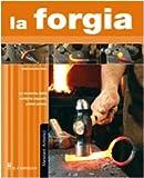 Scarica Libro La forgia Ediz illustrata (PDF,EPUB,MOBI) Online Italiano Gratis