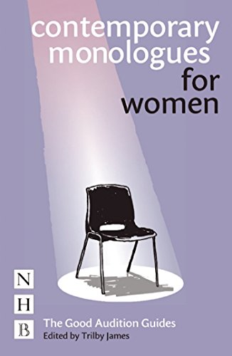 Contemporary Monologues for Women (Good Audition Guide)