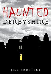 Haunted Derbyshire