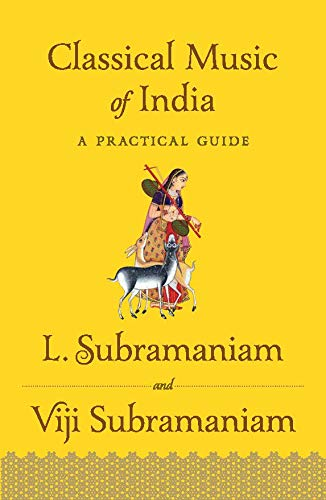 Classical Music of India: A Practical Guide