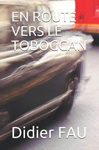 EN ROUTE VERS LE TOBOGGAN par Didier FAU