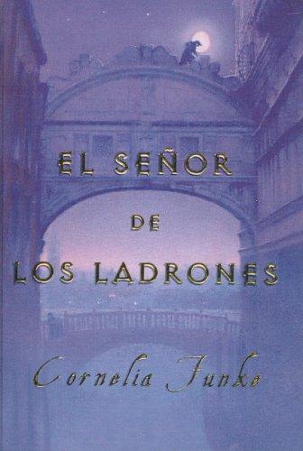 El Senor de los Ladrones/The Thief Lord por Cornelia Caroline Funke