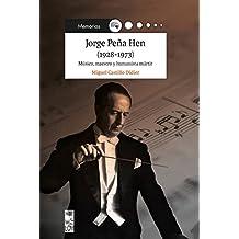 Jorge Peña Hen (1928-1973): Músico, maestro y humanista mártir