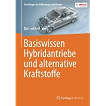Basiswissen Hybridantriebe und alternative Kraftstoffe (Grundlagen Kraftfahrzeugtechnik lernen)