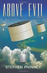 Above Evil: A Science Prediction Novel
