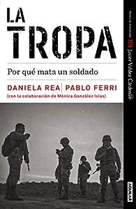 La tropa : Por qué mata un soldado par Daniela Rea