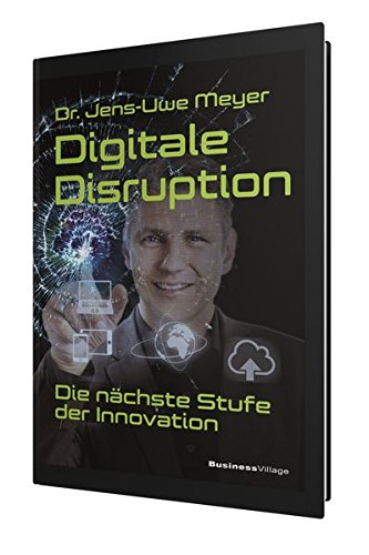 Digitale Disruption: Die nächste Stufe der Innovation