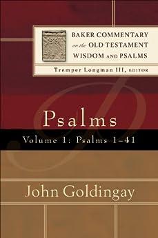 Psalms : Volume 1 (Baker Commentary on the Old Testament Wisdom and Psalms): Psalms 1-41 by [Goldingay, John]