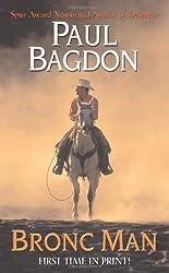 Bronc Man (Leisure Historical Fiction) by Paul Bagdon (2007-11-01)