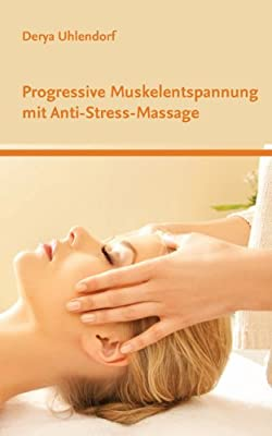 Progressive Muskelentspannung mit Anti-Stress-Massage