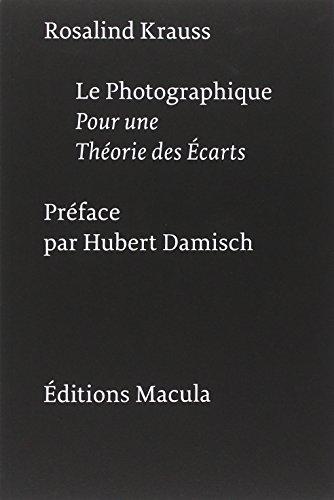 Le Photographique. Pour une Théorie des écarts