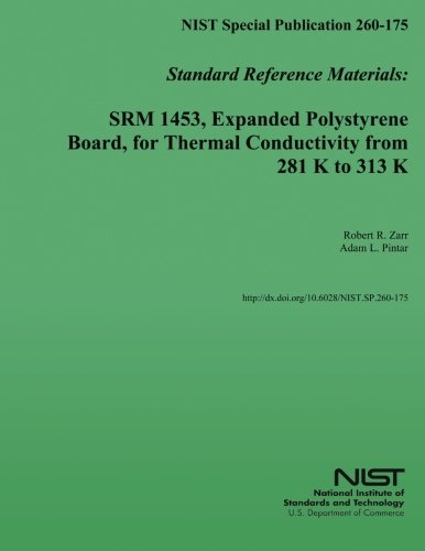 NIST Special Publication 260-175 Standard Reference Materials: SRM 1453, Expanded Polystyrene Board, for Thermal Conductivity from 281 K to 313 K por U.S. Department of Commerce