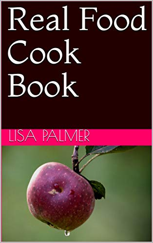 Real Food Cook Book (English Edition)