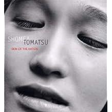 Shomei Tomatsu: Skin of the Nation by Sandra S Phillips (2004-08-31)