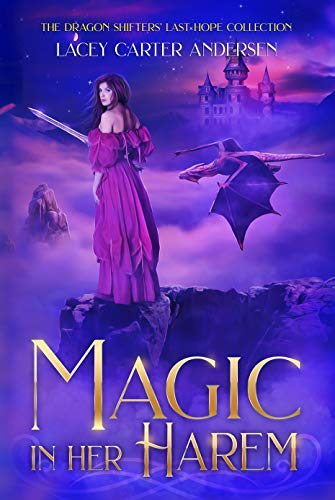 A Fantasy Reverse Harem Romance (The Dragon Shifters' Last Hope Collection Book 1) (English Edition) ()