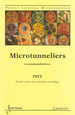 Microtunneliers Projet national Microtunnels : Recommandations par FSTT
