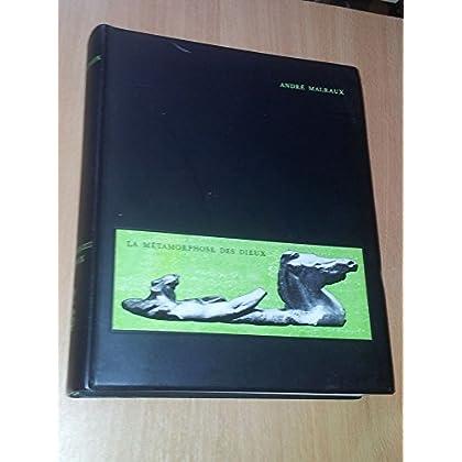 La métamorphose des dieux. format : 18 X 22, 5. 400 pages illustrees n b.