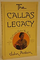 The Callas Legacy: The Complete Guide to Her Recordings