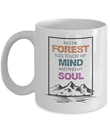 Into The Forest I Go Coffee & Tea Gift Mug, Adventurous Gifts for Men & Women Camper, Rock or Mountain Climber, Hiker and Traveler